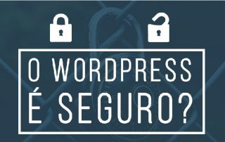 WordPress é seguro
