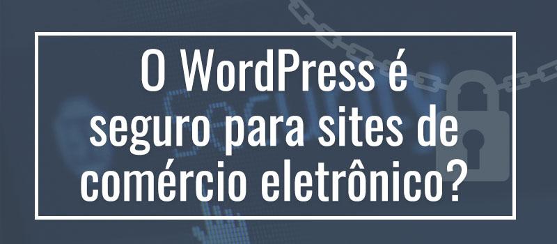 2wp - wordpress seguro para sites de comercio eletronico