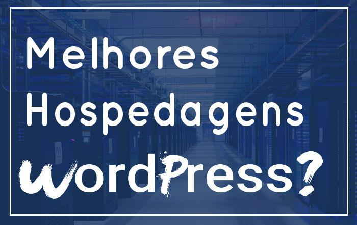 Melhores Hospedagens para WordPress