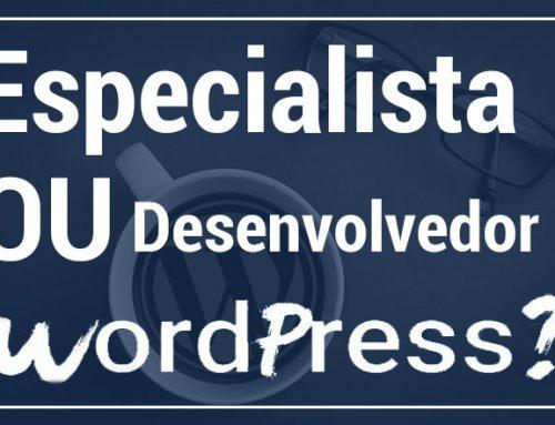 Porque contratar um especialista em WordPress?