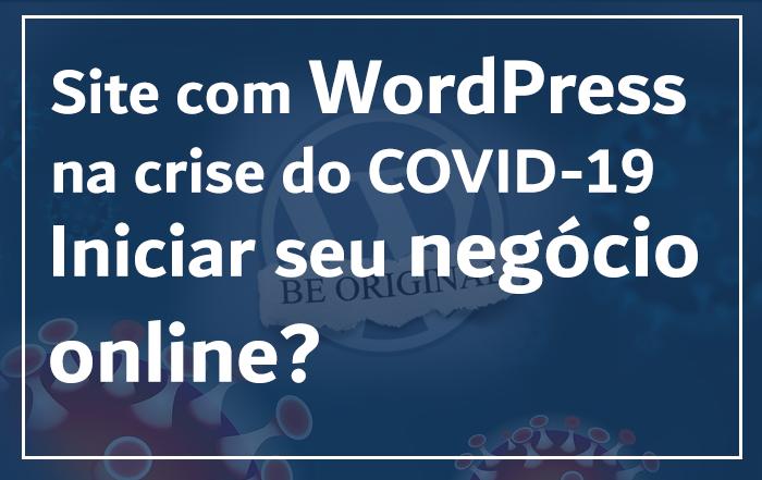 Começar seu site com WordPress na crise
